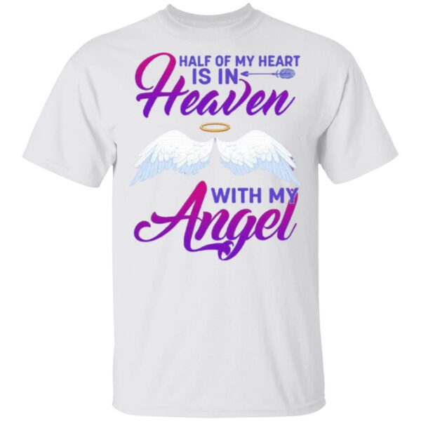 Half Of My Heart Is In Heaven T-Shirt