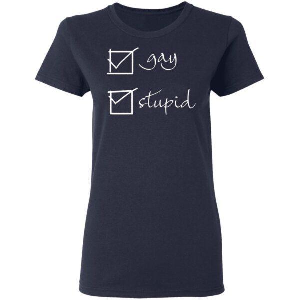 Gay Stupid T-Shirt