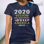 2020 vision vote Trump keep America great T-Shirt