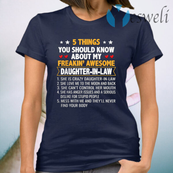 5 Things You Shoud Know About My Freakin' Awesome Daughter In Law T-Shirt