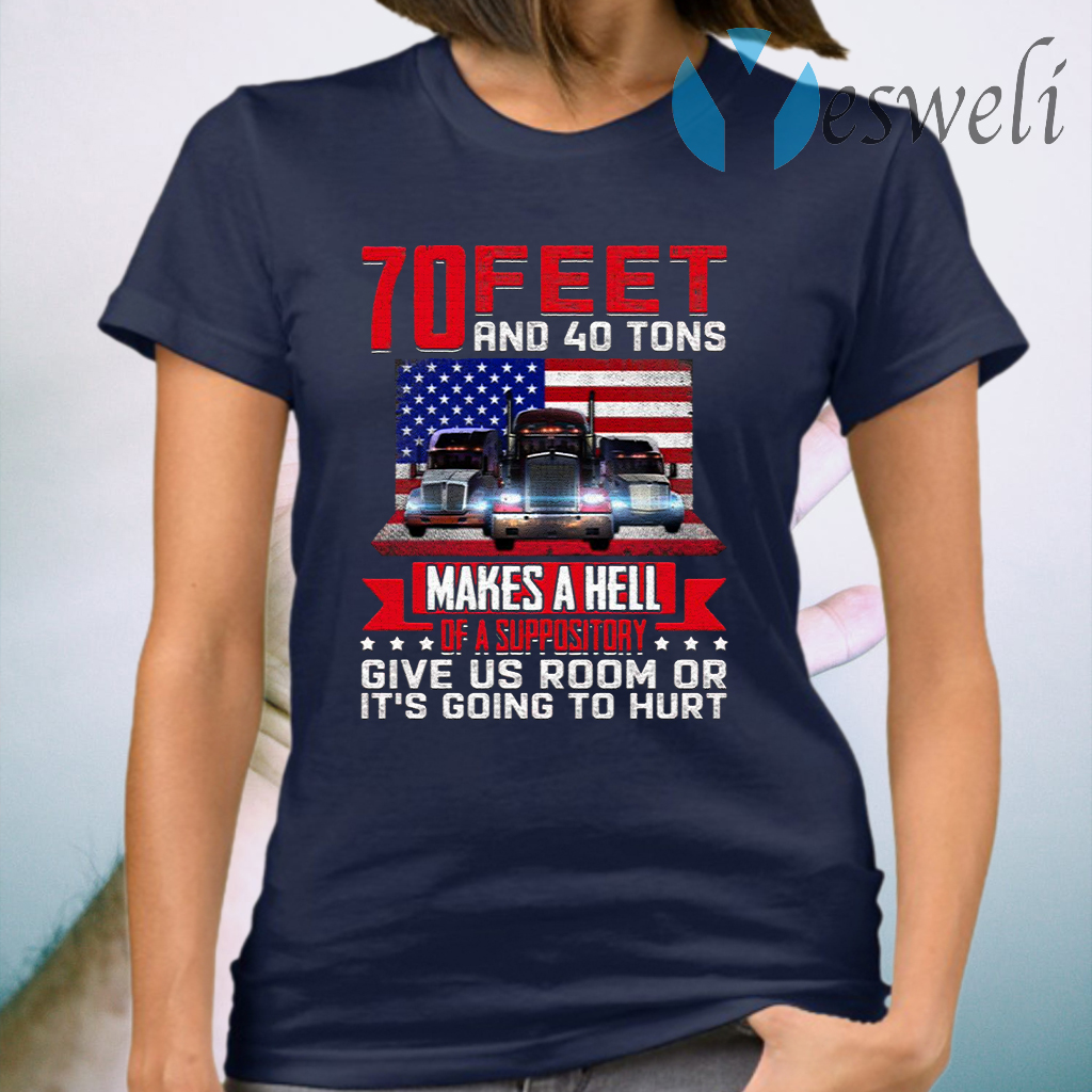 70 Feet And 40 Tons T-Shirt