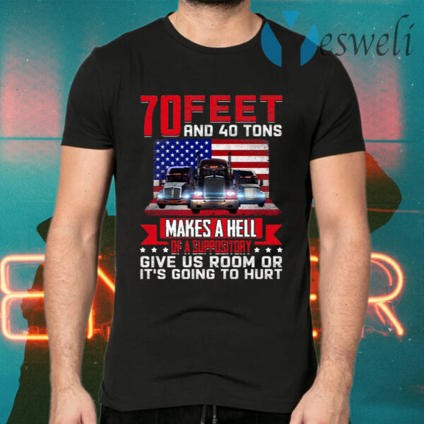 70 Feet And 40 Tons T-Shirts