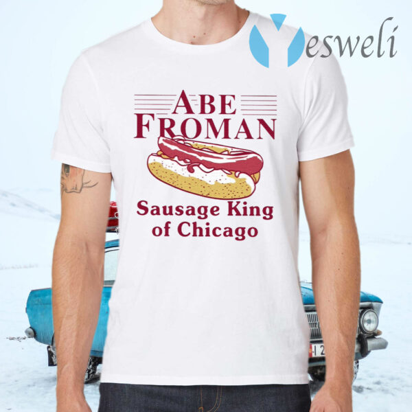 Abe Froman Sausage King Of Chicago T-Shirts