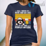 All I Need Is Beer And My Yorkshire Terrier Dog It's Too Peopley Outside Vintage Retro T-Shirt