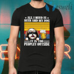 All I Need Is Beer And My Yorkshire Terrier Dog It's Too Peopley Outside Vintage Retro T-Shirts