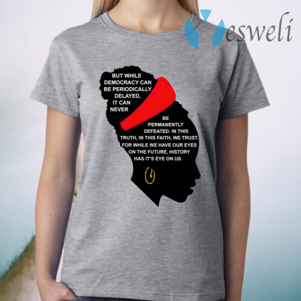 Amanda Gorman But While Democracy Can Be Periodically Delayed T-Shirt