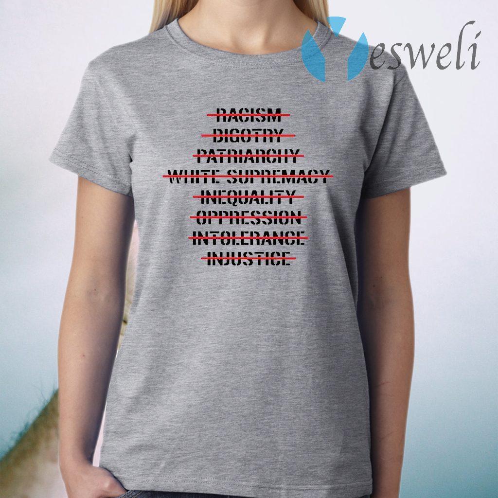 Anti Racism Bigotry Patriarchy White Supremacy T-Shirt