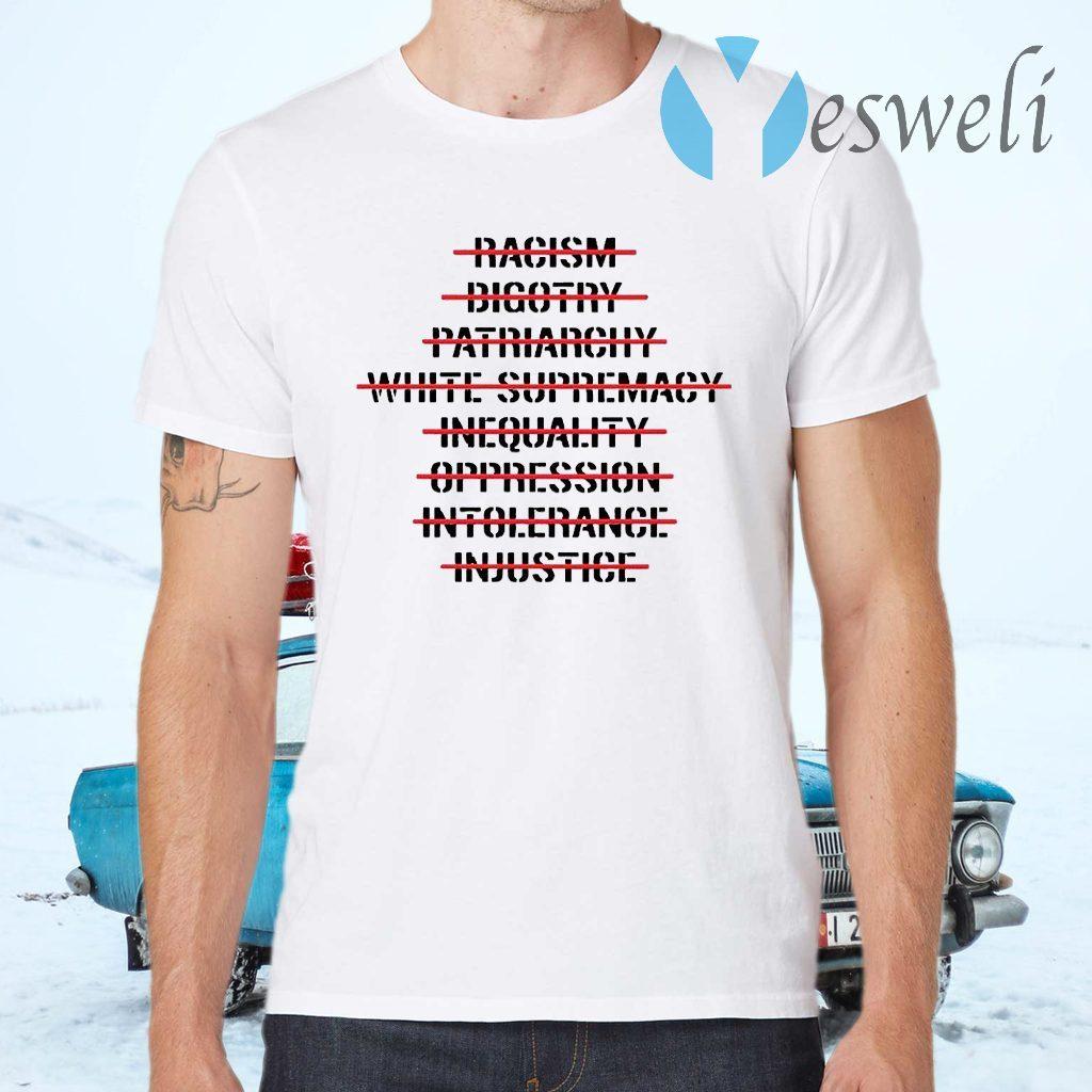 Anti Racism Bigotry Patriarchy White Supremacy T-Shirts