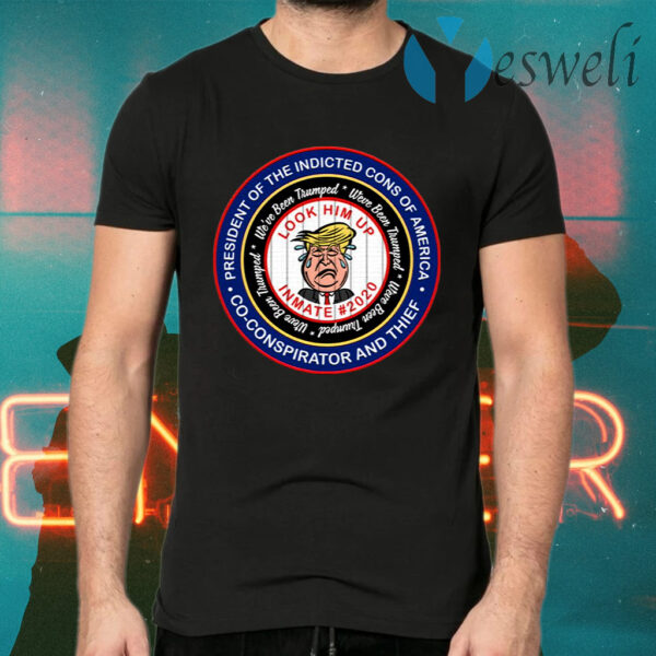 Anti Trump Lock Him Up President of the Indicted Cons of America 2021 T-Shirt