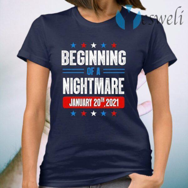Beginning Of A Nightmare January 20th 2021 T-Shirt