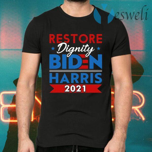 Biden Harris 2021 Restore Dignity America Support Democrat T-Shirt