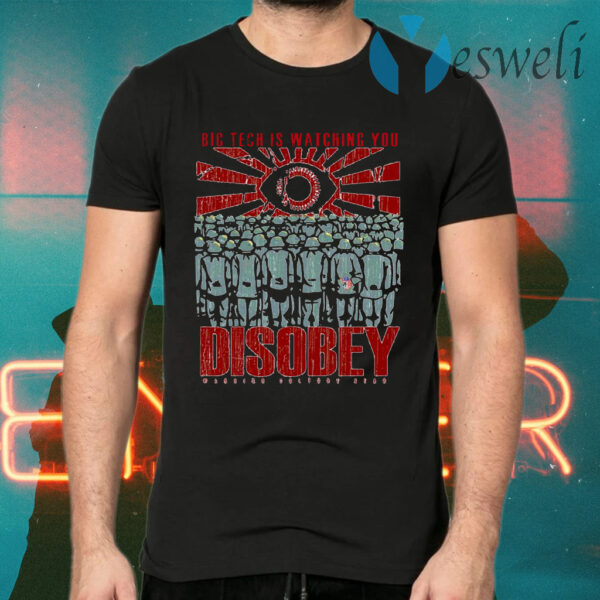Big Tech Is Watching You Disoby Warior Culture Gear T-Shirts