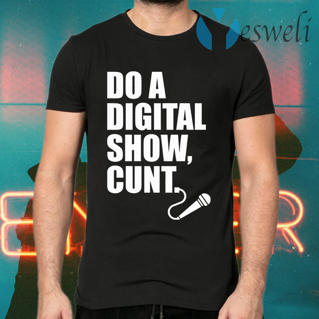 Do A Digital Show Cunt Micro Microphone T-Shirts