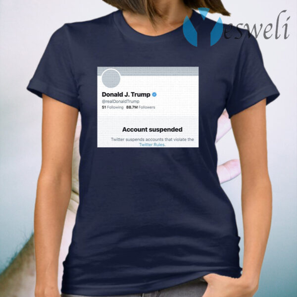 Donald J.Trump Account Suspended Twitter T-Shirt