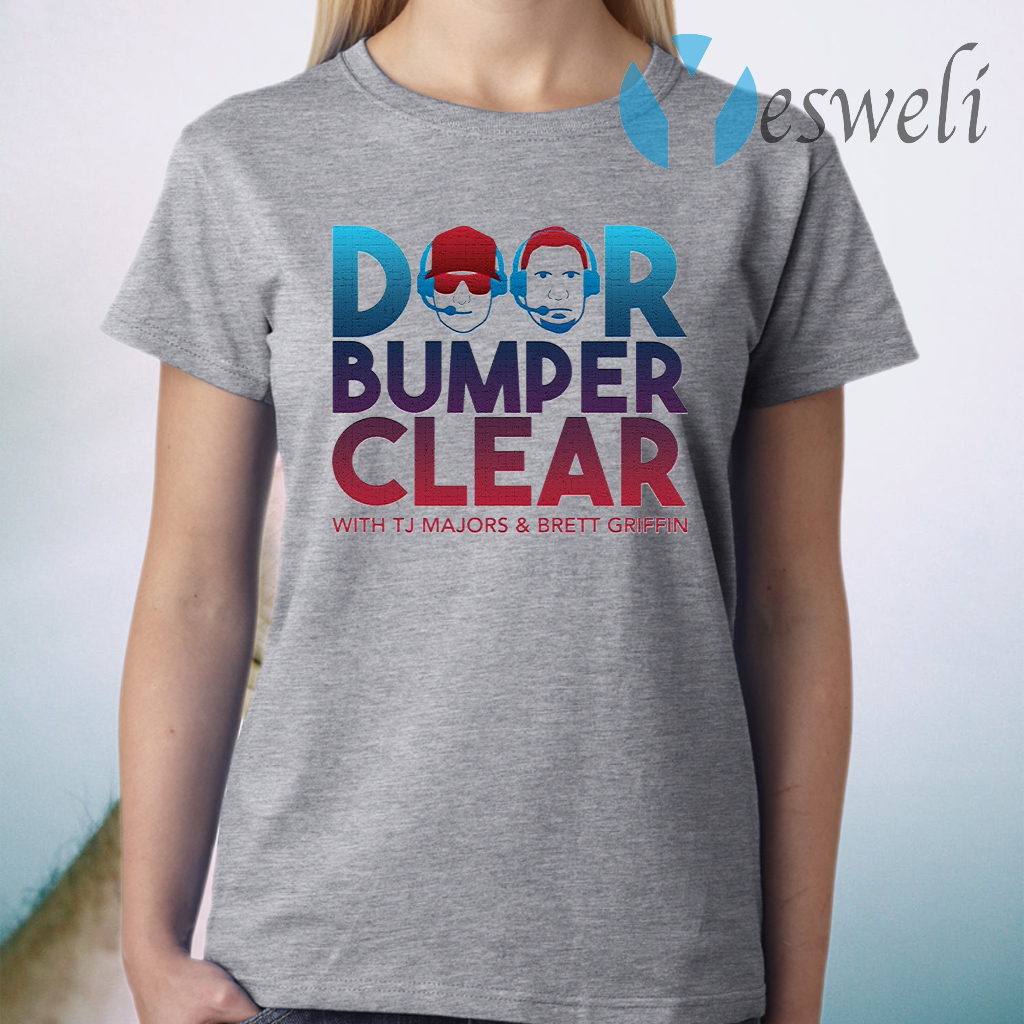 Door bumper clear with TJ Majors and Brett Griffin T-Shirt