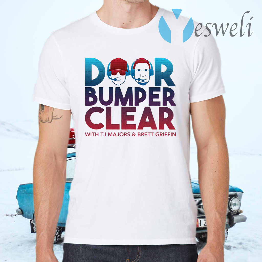 Door bumper clear with TJ Majors and Brett Griffin T-Shirts