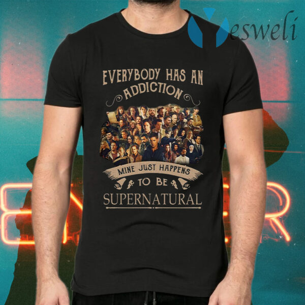 Everybody Has An Addiction Mine Just Happens To Be Supernatural T-Shirts
