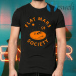Flat Mars Society T-Shirts