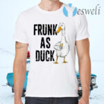 Frunk As Duck Drinking Lover T-Shirts