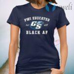 GS Pwi Educated But Still Black Af T-Shirt