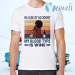 Girl in case of accident my blood type is wine T-Shirts