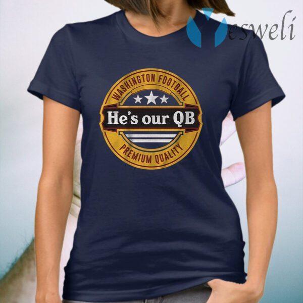 Hes our QB T-Shirt