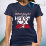 History Made Alabama 2021 National Championship T-Shirt