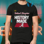 History Made Alabama 2021 National Championship T-Shirts