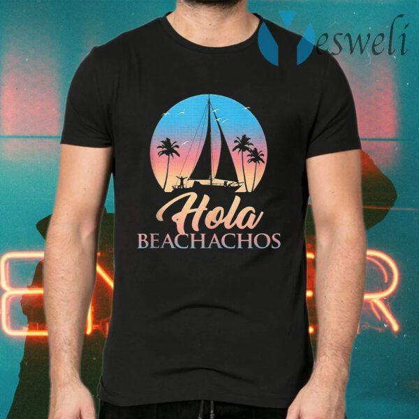 Hola Beachachos Classic Women T-Shirts