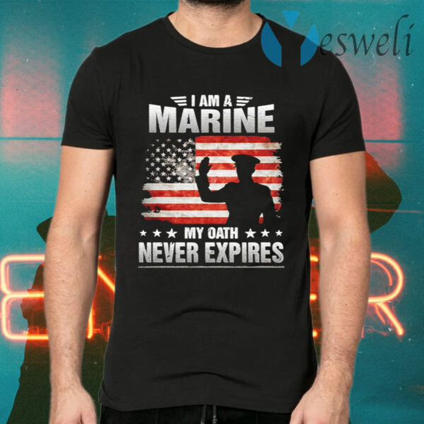 I Am A Marine My Oath Never Expires American Flag Veteran T-Shirts