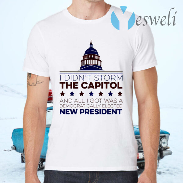 I Didn't Storm The Capitol T-Shirts