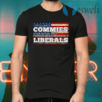 I Still Hate Commies Even After They Changed Their Name To Liberals T-Shirts