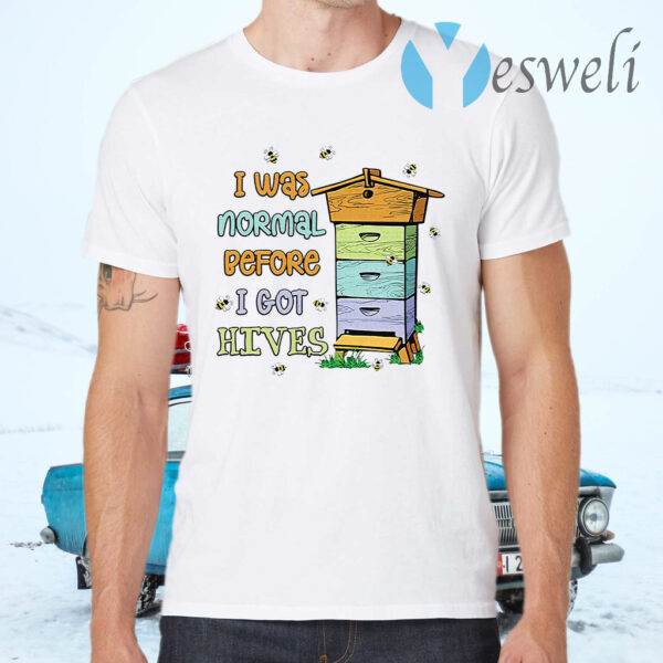 I was normal before I got HIVES Bee T-Shirts