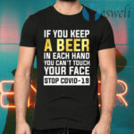 If You Keep A Beer In Each Hand T-Shirts