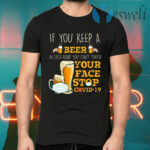 If You Keep A Beer In Each Hand You Can't Touch Your Face Funny Pandemic T-Shirts