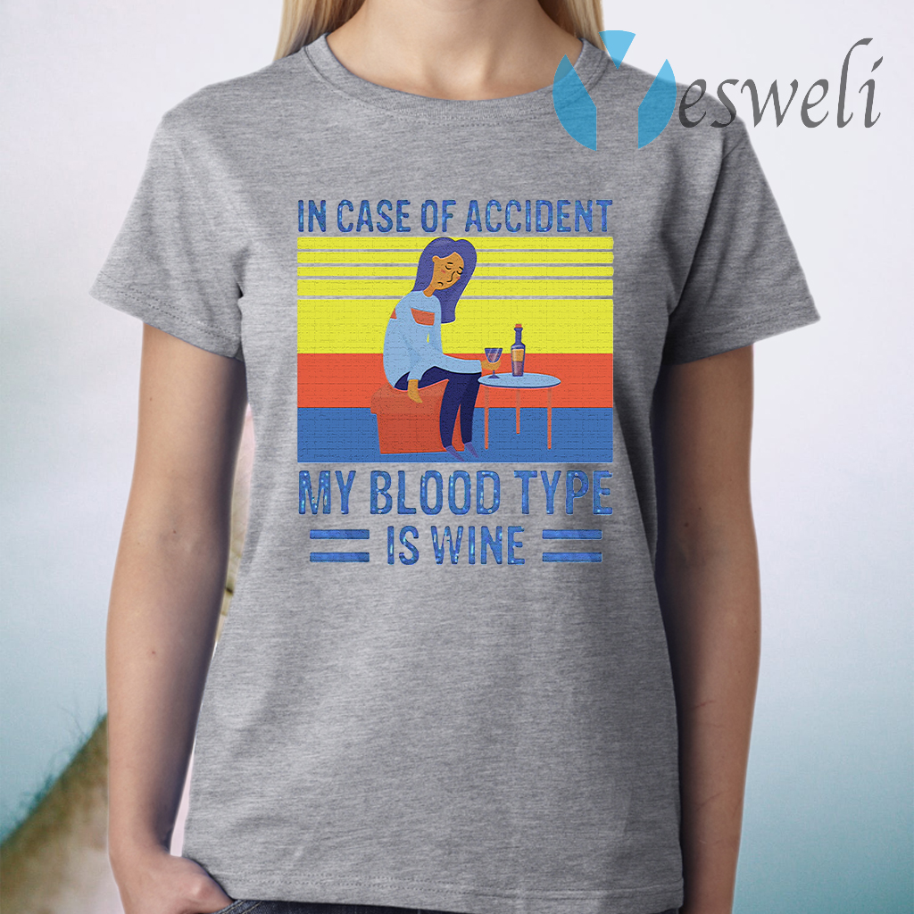 In Case Of Accident My Blood Type Is Wine Vintage T-Shirt