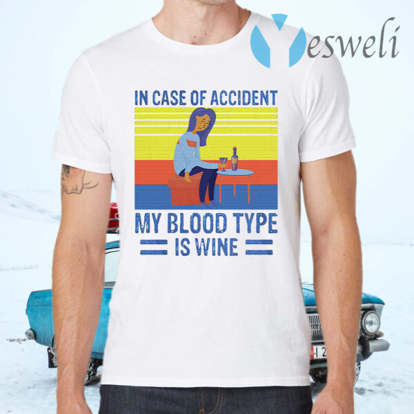 In Case Of Accident My Blood Type Is Wine Vintage T-Shirts
