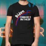 Joe Biden Commander In Thief Not Chief Trump Election Fraud T-Shirts
