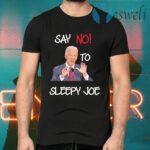 Joe Biden say no to sleepy Joe T-Shirts