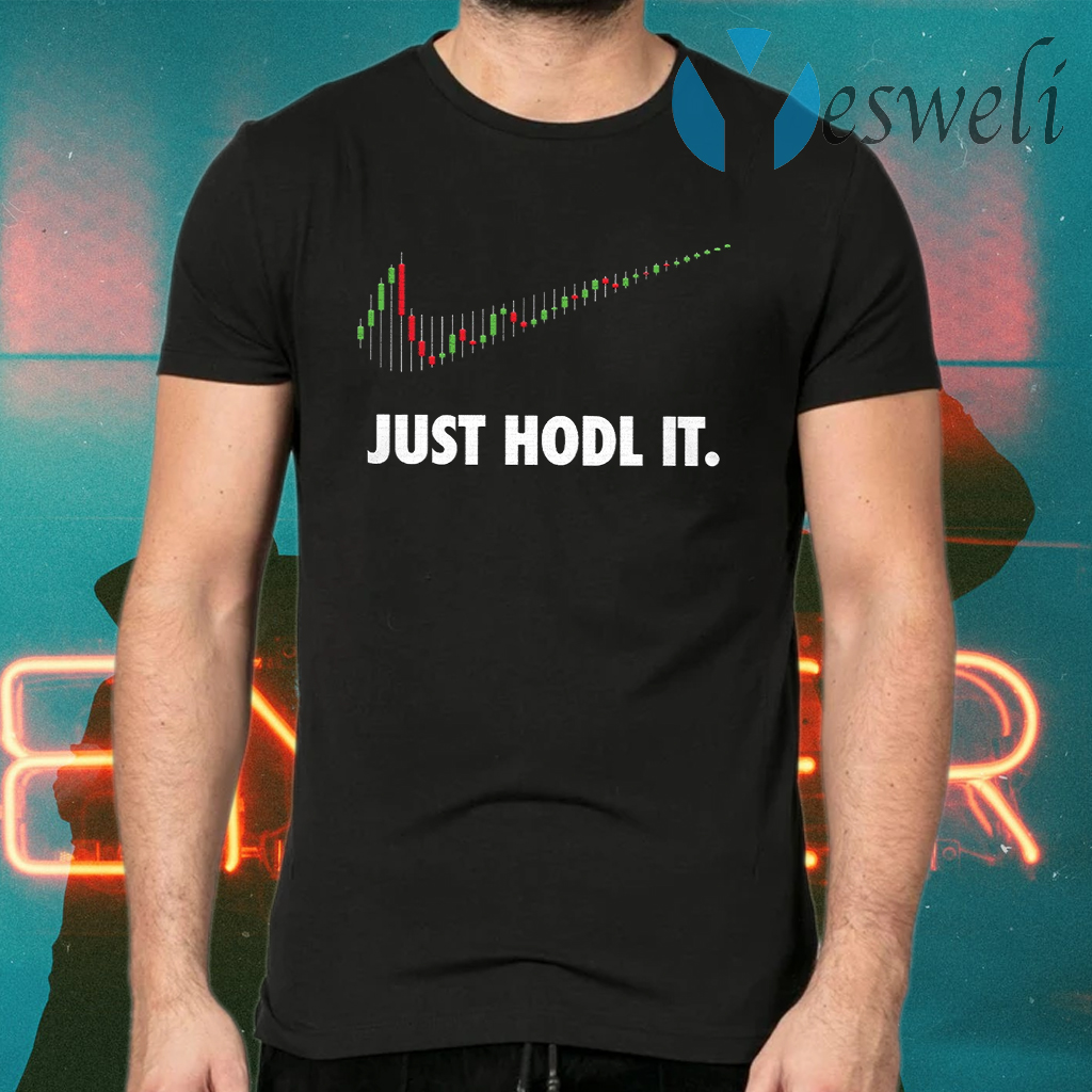 Just hodl it T-Shirts
