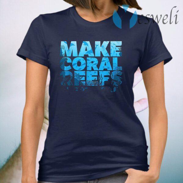 Make Coral Reefs Great Again T-Shirt