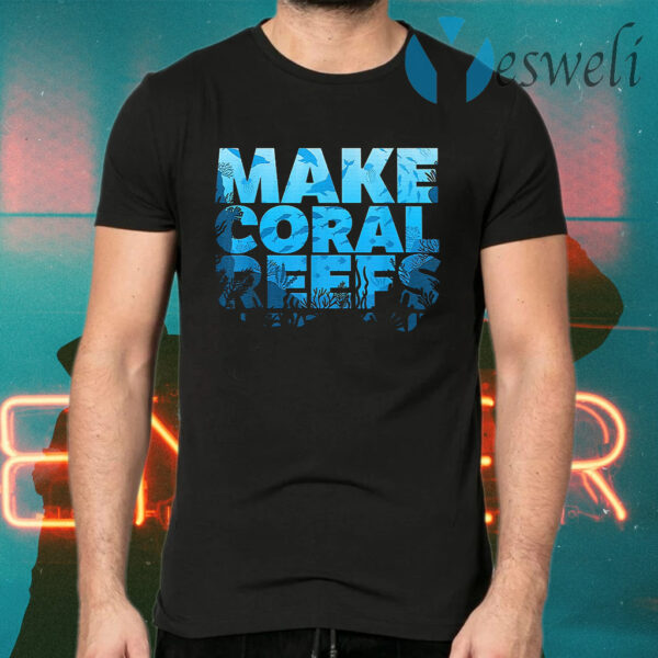 Make Coral Reefs Great Again T-Shirts