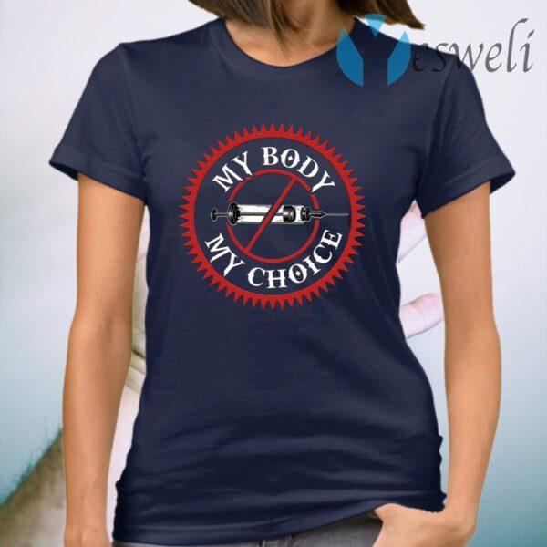 My Body My Choice No Vaccine Pro Choice T-Shirt