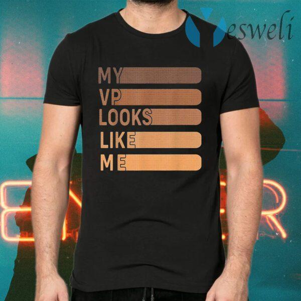 My vp looks like me T-Shirt