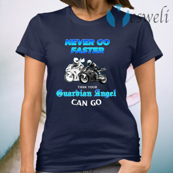 Never Go Faster Than Your Guardian Angel Can Go Biker T-Shirt