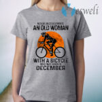 Never Underestimate An Old Woman With A Bicycle And Was Born In December Blood Moon T-Shirt