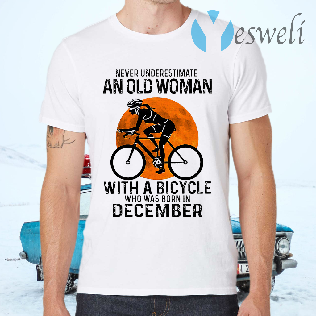 Never Underestimate An Old Woman With A Bicycle And Was Born In December Blood Moon T-Shirts