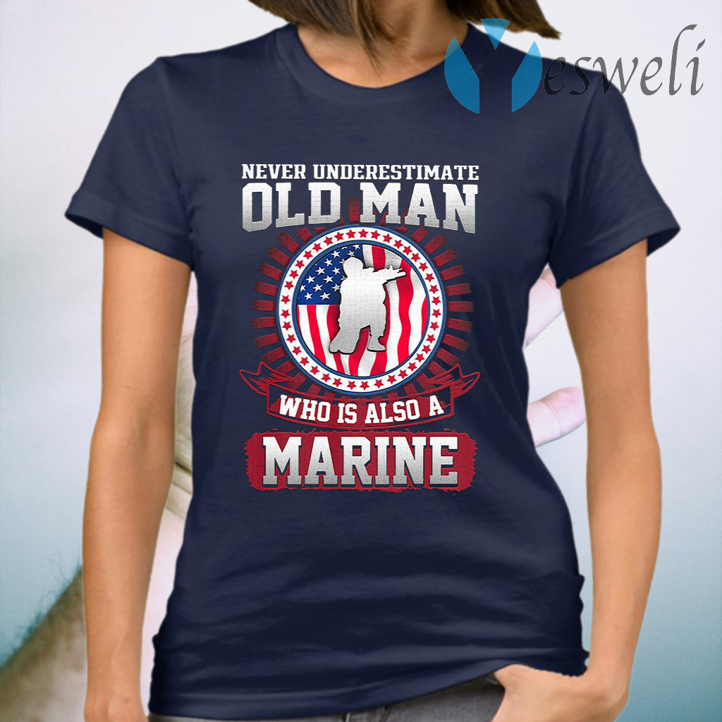 Never Underestimate Old Man Who Is Also A Marine Us Flag T-Shirt
