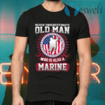 Never Underestimate Old Man Who Is Also A Marine Us Flag T-Shirts