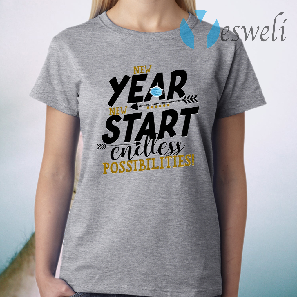 New Year New Start Endless Possibility T-Shirt